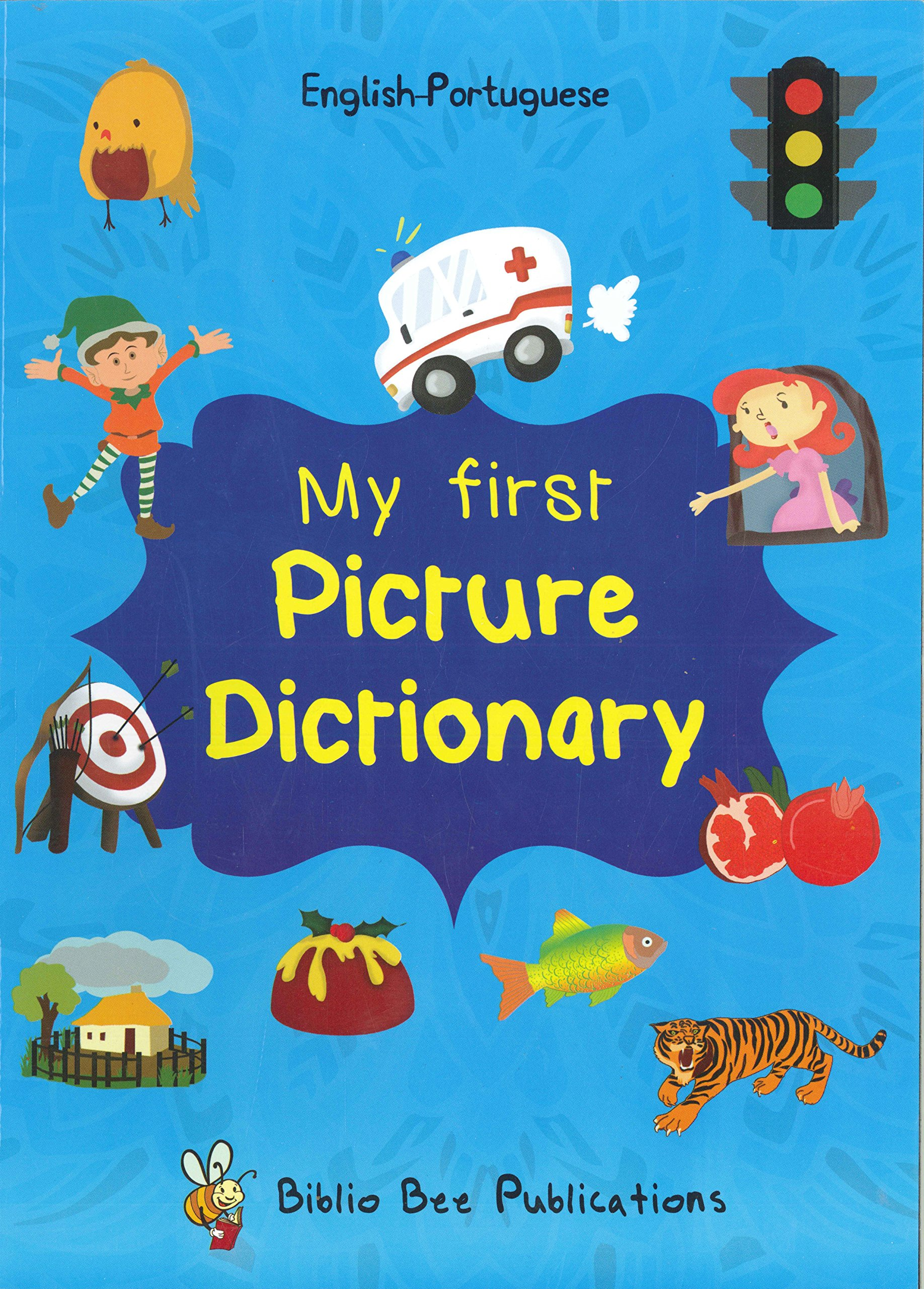 Read Online My First Picture Dictionary English-Portuguese: Over 1000 Words 2016 (English and Multilingual Edition) pdf