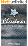 Christmas Advent Bible Study: A 25-day devotional journal to prepare your heart for Jesus