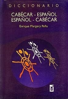 Diccionario Cabécar-Español, Español-Cabécar (Spanish Edition)