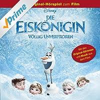 Die Eiskönigin - Völlig Unverfroren (Das Original-Hörspiel zum Film)