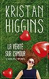 La vérité sur l'amour (et autres petits mensonges) : Kristan Higgins, la nouvelle voix du roman feel good ! (HarperCollins)