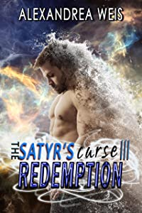 The Satyr's Curse III: Redemption (The Satyr's Curse Series Book 3)