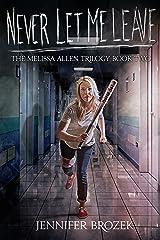 Never Let Me Leave (The Melissa Allen Trilogy Book 2) Kindle Edition