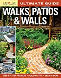 Ultimate Guide: Walks, Patios & Walls (Creative Homeowner) Design Ideas with Step-by-Step DIY Instructions and More Than…