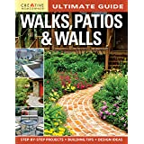 Ultimate Guide: Walks, Patios & Walls (Creative Homeowner) Design Ideas with Step-by-Step DIY Instructions and More Than 500