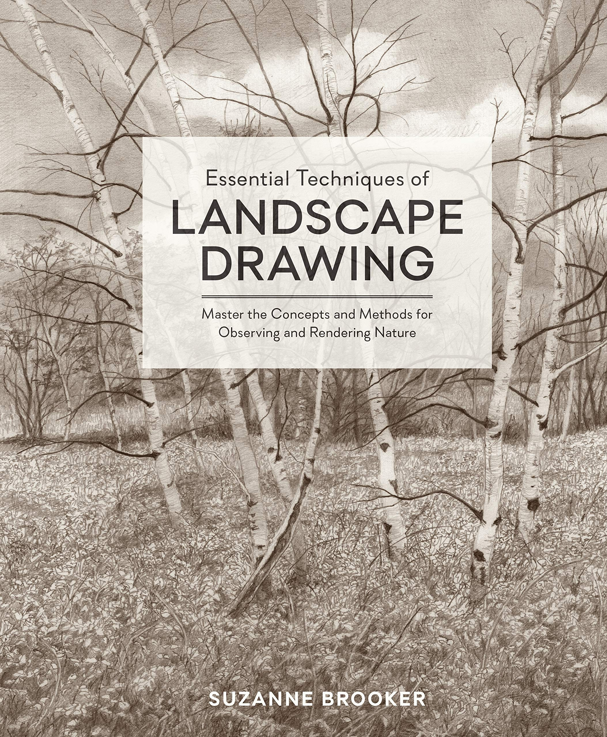 Essential Techniques of Landscape Drawing: Master the Concepts and Methods for Observing and Rendering Nature by Watson-Guptill