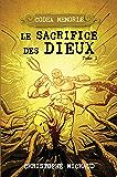 Le sacrifice des dieux (Codex Memoriæ t. 1)