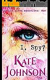 I, Spy? (Sophie Green Mysteries Book 1)
