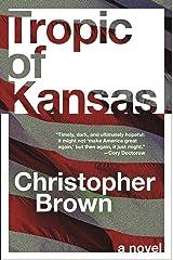 Tropic of Kansas: A Novel Kindle Edition