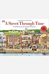 A Street Through Time: A 12,000 Year Journey Along the Same Street Kindle Edition