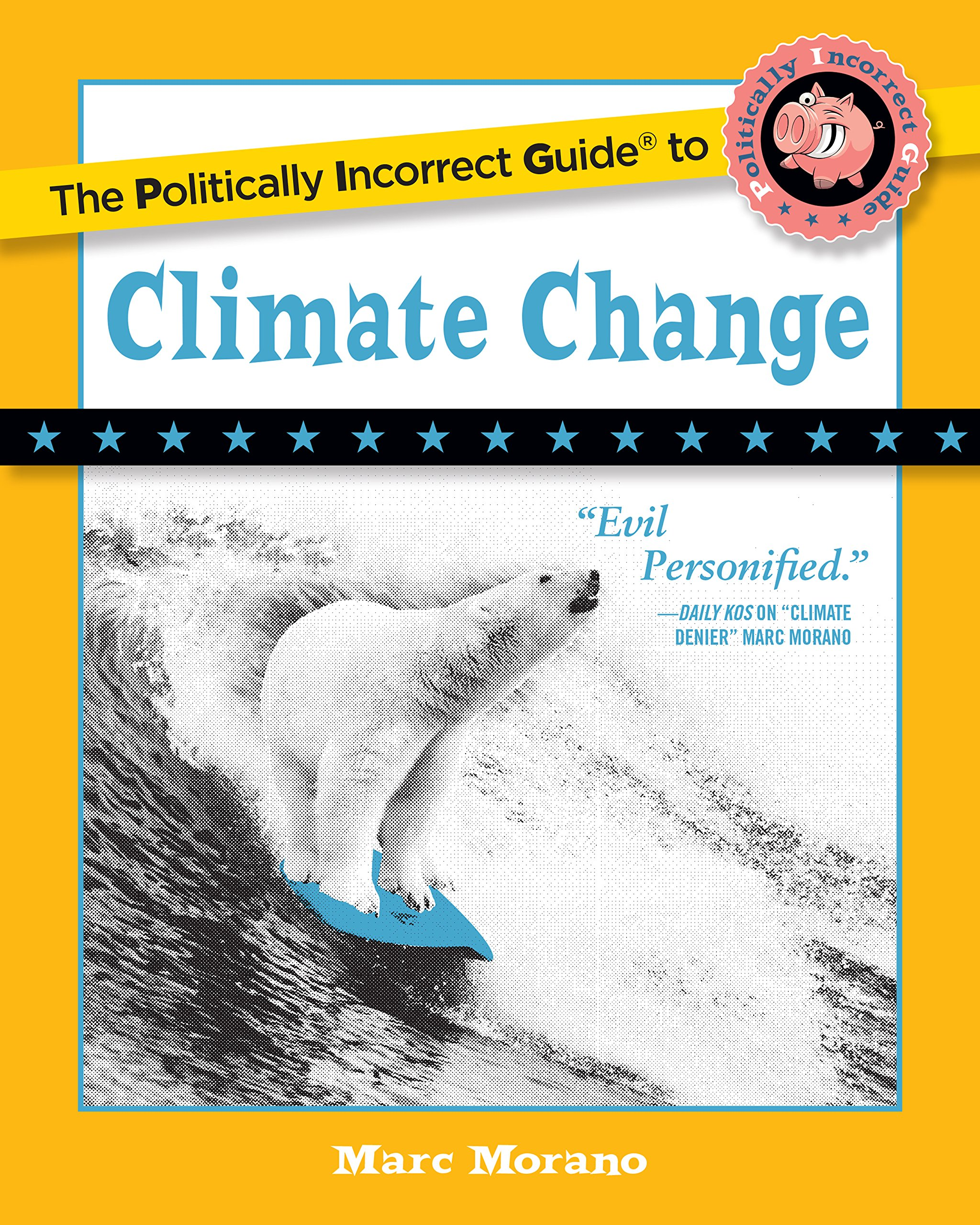 The Politically Incorrect Guide to Climate Change (The Politically Incorrect Guides) by Regnery Publishing (Image #1)