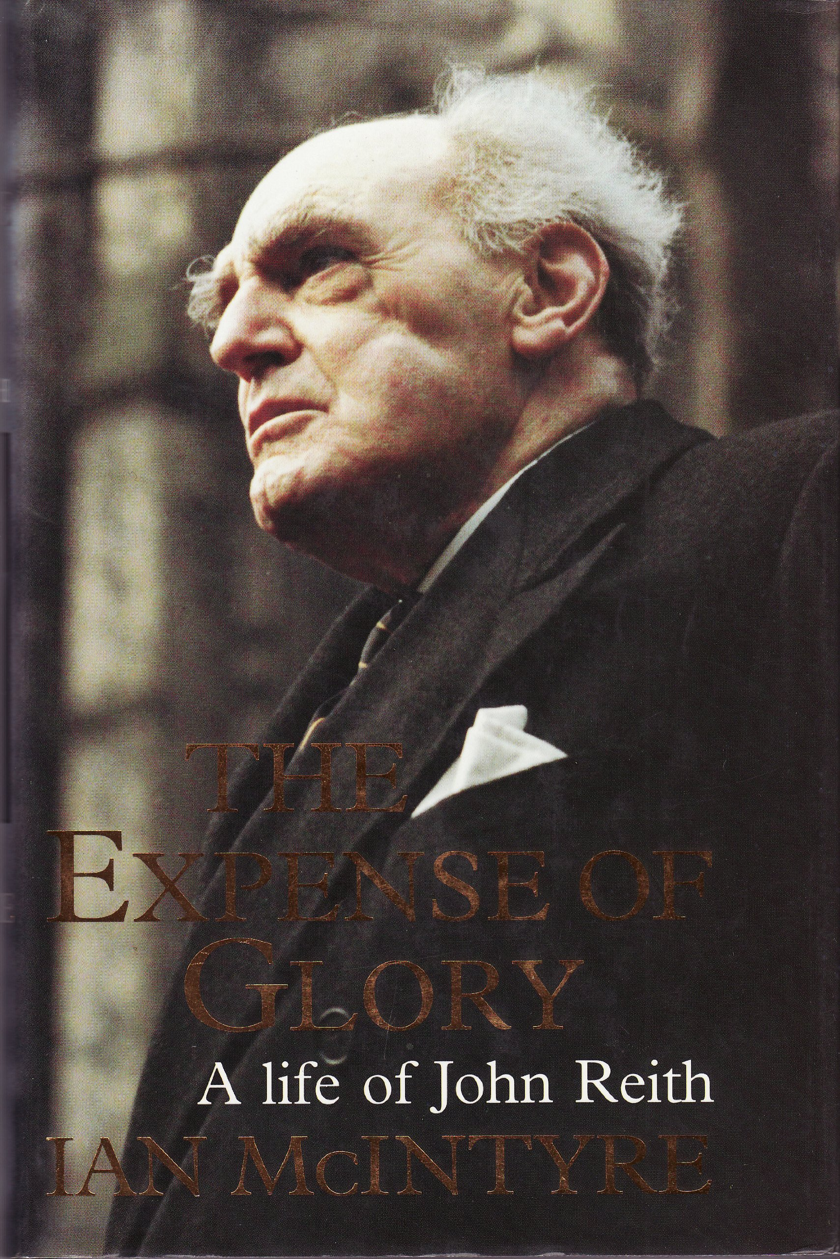 The Expense of Glory: Life of John Reith
