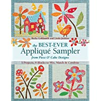 The Best-Ever Applique Sampler from Piece O'Cake Designs: 5 Projects, 9 Blocks to Mix, Match & Combine