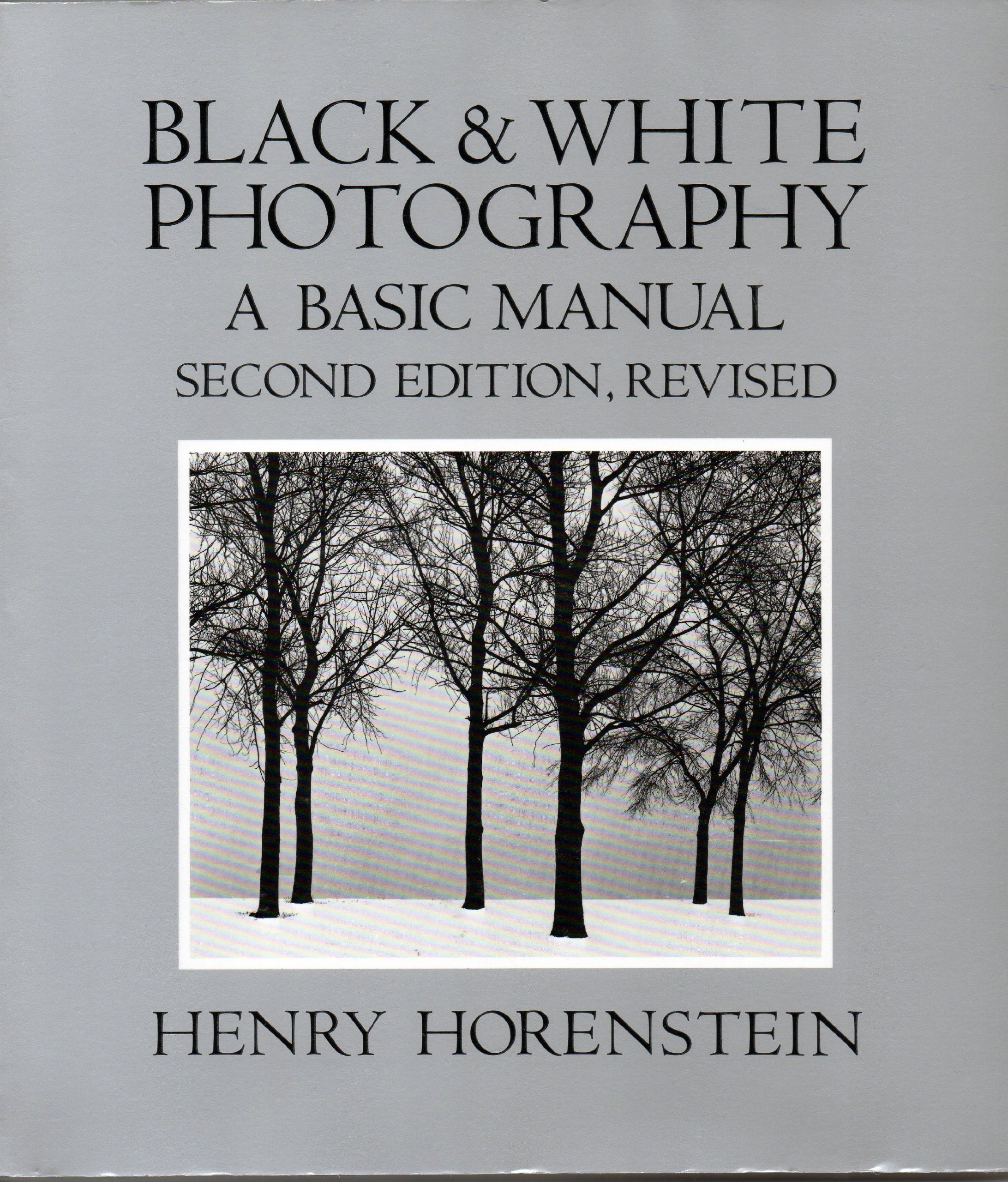 Black and white photography a basic manual second edition revised paperback 1983 by henry horenstein