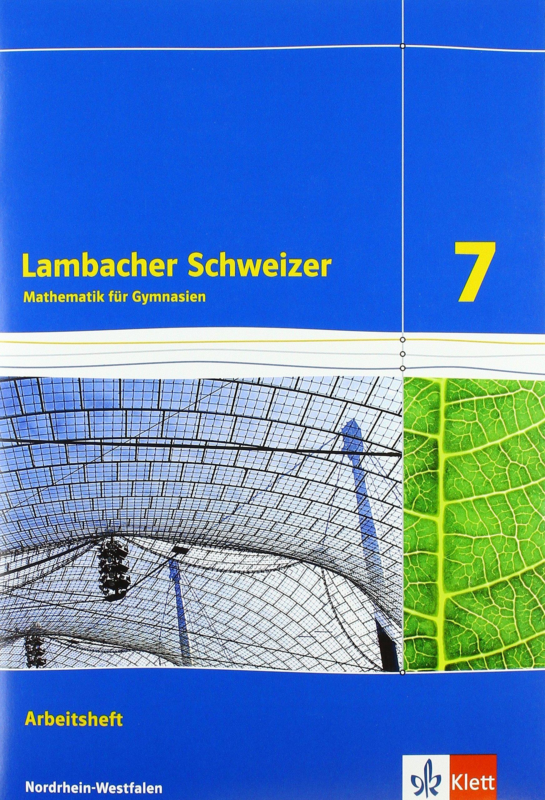 Lambacher Schweizer Mathematik 7. Ausgabe Nordrhein-Westfalen: Arbeitsheft plus Lösungsheft Klasse 7 (Lambacher Schweizer. Ausgabe für Nordrhein-Westfalen ab 2016)