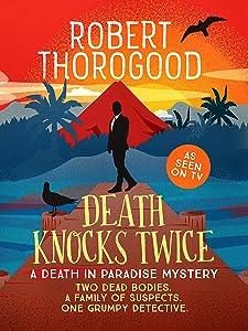 Death Knocks Twice (A Death in Paradise Mystery Book 3)