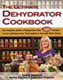 Ultimate Dehydrator Cookbook: The Complete Guide to Drying Food: The Complete Guide to Drying Food, Plus 398 Recipes…