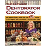 The Ultimate Dehydrator Cookbook: The Complete Guide to Drying Food, Plus 398 Recipes, Including Making Jerky, Fruit Leather