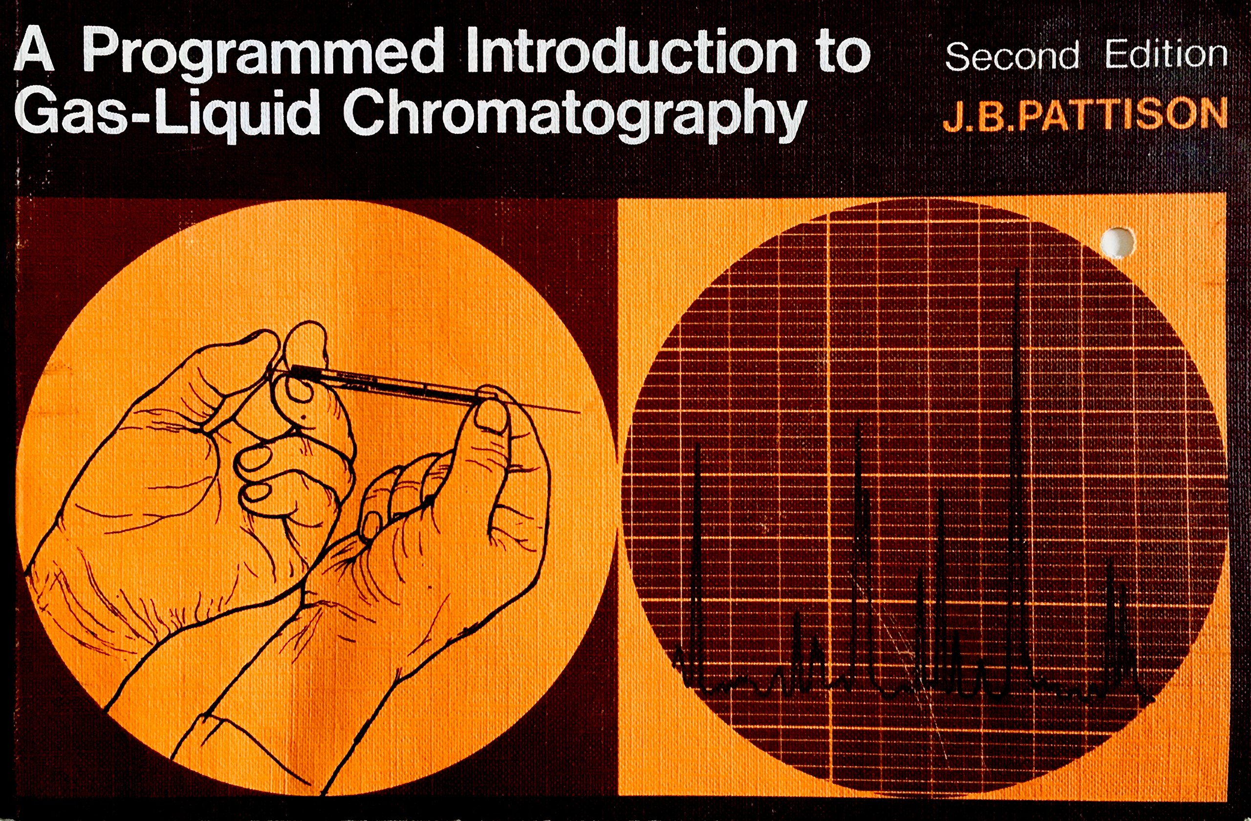 Programmed Introduction to Gas-liquid Chromatography: J B