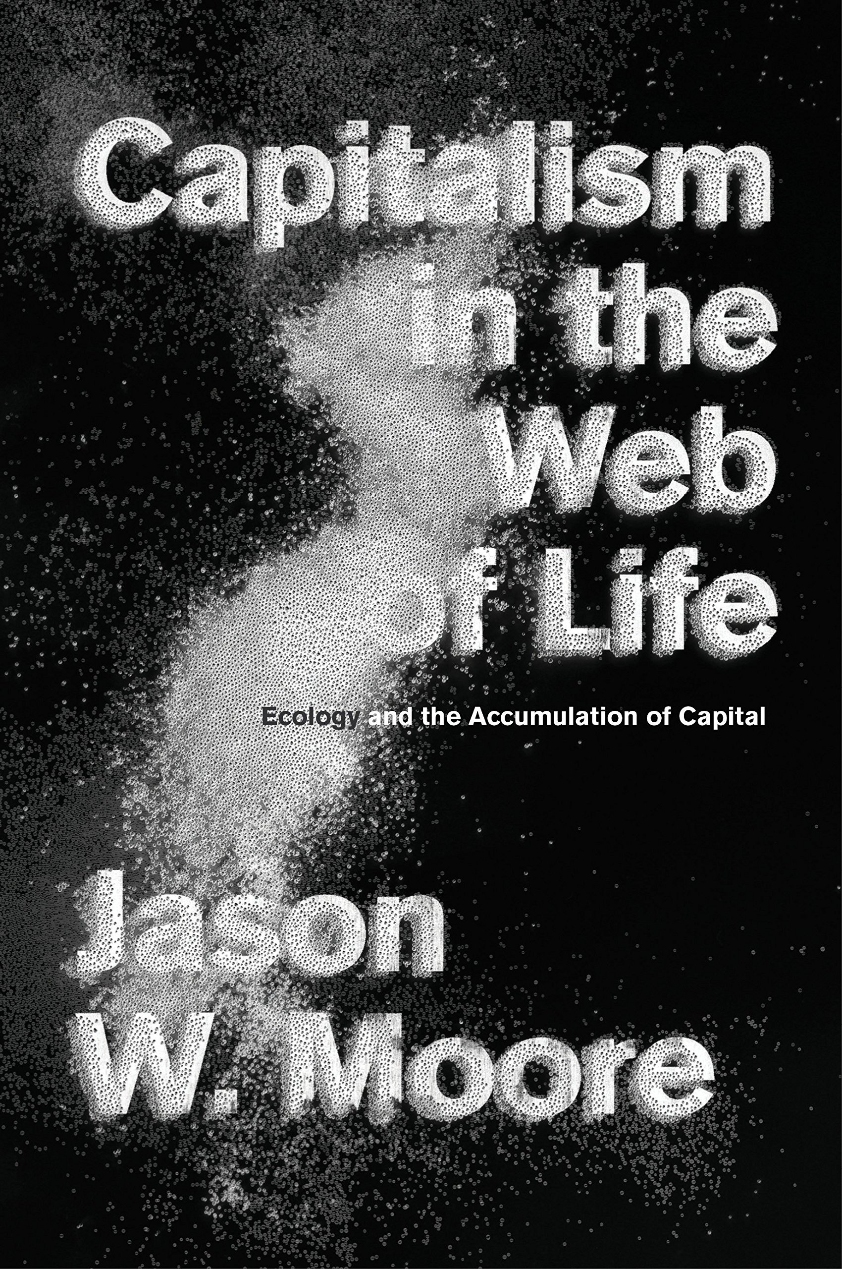 Capitalism In The Web Of Life  Ecology And The Accumulation Of Capital