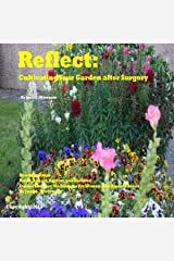 Reflect: Cultivating Your Garden After Sugery: Selections from Relax, Reflect, Restore, and Recover: Guided Imagery Meditations for Women With Breast Cancer Audible Audiobook
