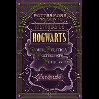 Histórias de Hogwarts: poder, política e poltergeists petulantes (Pottermore Presents - Português do Brasil)