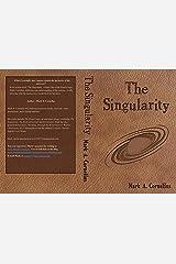The Singularity (The Ruach Saga Book 1) Kindle Edition
