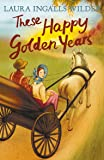 These Happy Golden Years (The Little House on the Prairie)
