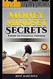 Money Mindset Secrets: 9 steps to Financial Freedom (Spartan University Book 1)
