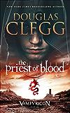 The Priest of Blood: A Vampire Epic: Volume 1 (The Vampyricon)