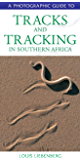 Photographic Guide to Tracks & Tracking in Southern Africa
