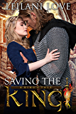 Saving the King (A King's Tale Book 1)