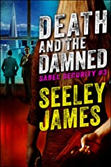 Death and the Damned (Sabel Security Book 3) Kindle Edition