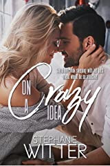 On A Crazy Idea: A Best Friends To Lovers Story Kindle Edition