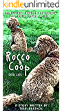 Rocco and Coop: Our Life