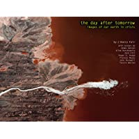 The Day After Tomorrow: Images of Our Earth in Crisis