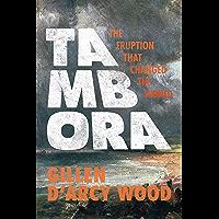 Tambora: The Eruption That Changed the World
