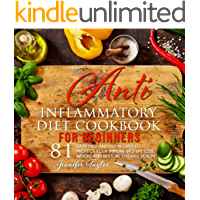 Anti-inflammatory Diet Cookbook: 81 easy prep-and-go recipes to protect your immune system, lose weight and restore…