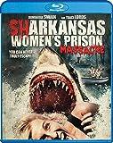 Sharkansas Women's Prison Massacre [Blu-ray]