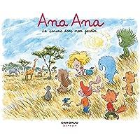 Ana Ana - tome 9 - Savane dans mon jardin (La)