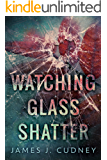 Watching Glass Shatter (English Edition)