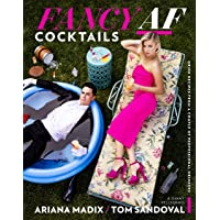 Fancy AF Cocktails: Drink Recipes from a Couple of Professional Drinkers