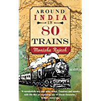 Around India in 80 Trains: One of the Independent's Top 10 Books about India