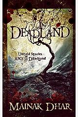 Deadland: Untold Stories of Alice in Deadland (Alice, No. 5) Kindle Edition