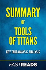 Summary of Tools of Titans: Includes Key Takeaways Kindle Edition