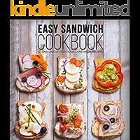 Easy Sandwich Cookbook: 50 Amazingly Delicious Sandwich Recipes (2nd Edition)