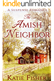 The Amish Neighbor: A Suspense Romance