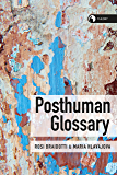 Posthuman Glossary (Theory in the New Humanities)