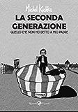 La seconda generazione: Quello che non ho detto a mio padre