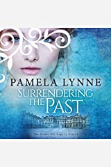 Surrendering the Past: The Granville Legacy Series, Book 1 Audible Audiobook